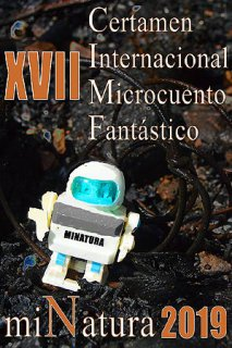 BASES DEL XVII CERTAMEN INTERNACIONAL DE MICROCUENTO FANTÁSTICO miNatura 2019